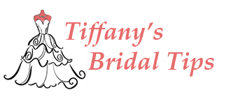 Tiffany's Bridal Tips